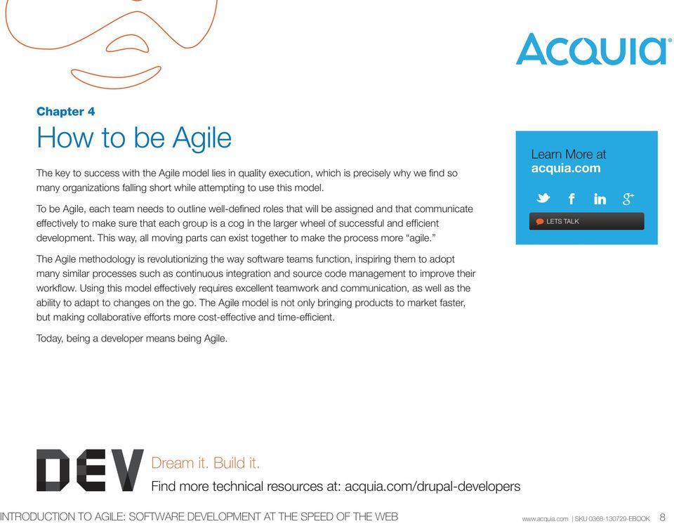 development. This way, all moving parts can exist together to make the process more agile. Learn More at acquia.