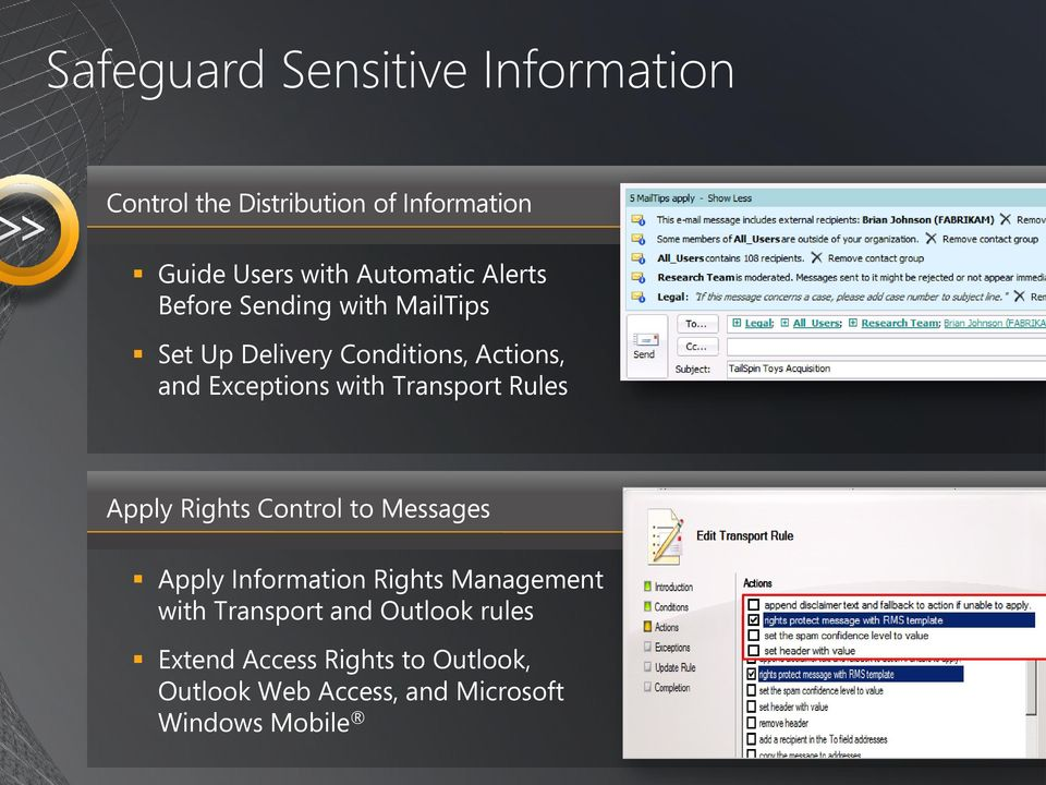 with Transport Rules Apply Rights Control to Messages Apply Information Rights Management with