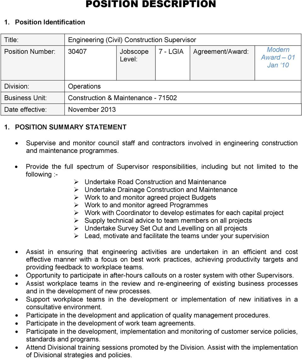 POSITION SUMMARY STATEMENT Supervise and monitor council staff and contractors involved in engineering construction and maintenance programmes.