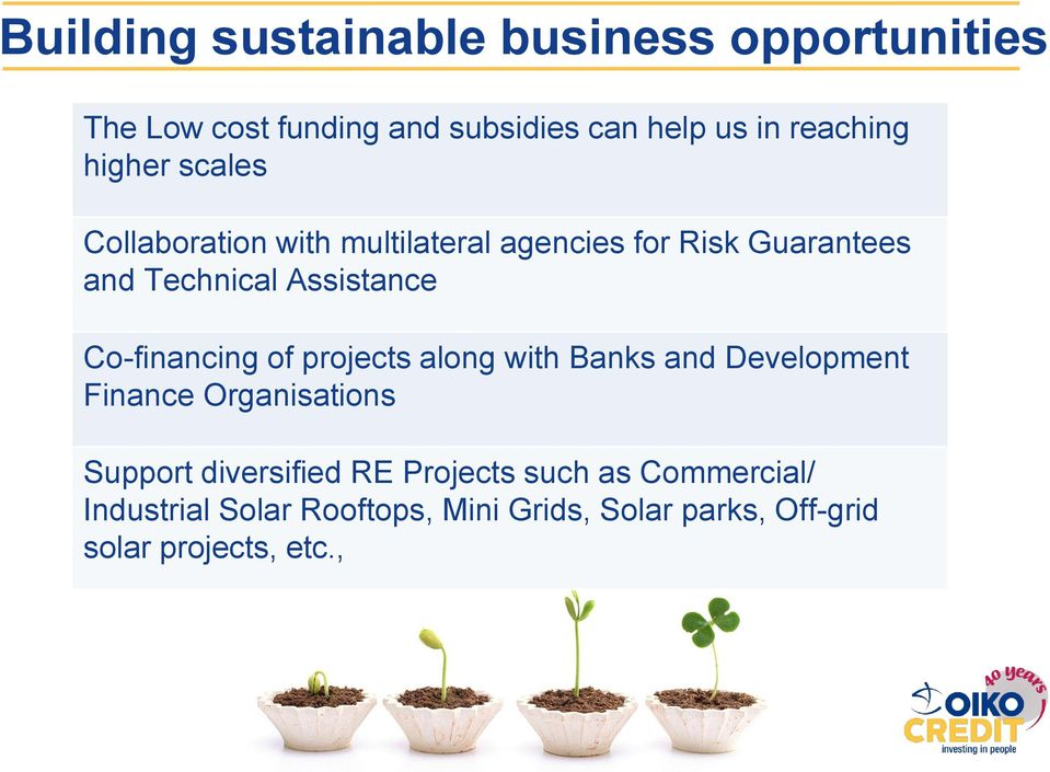 Co-financing of projects along with Banks and Development Finance Organisations Support diversified RE
