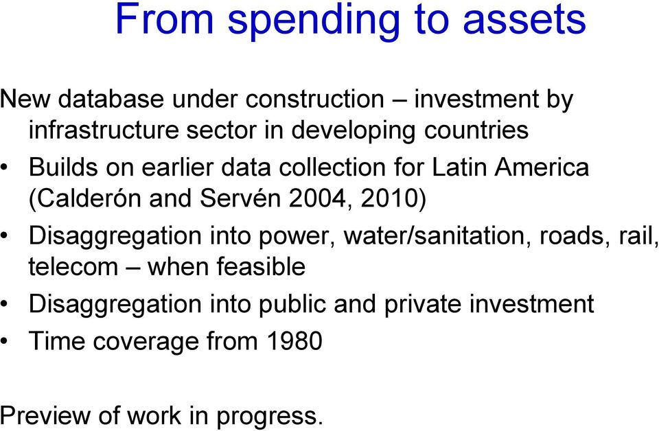 2004, 2010) Disaggregation into power, water/sanitation, roads, rail, telecom when feasible