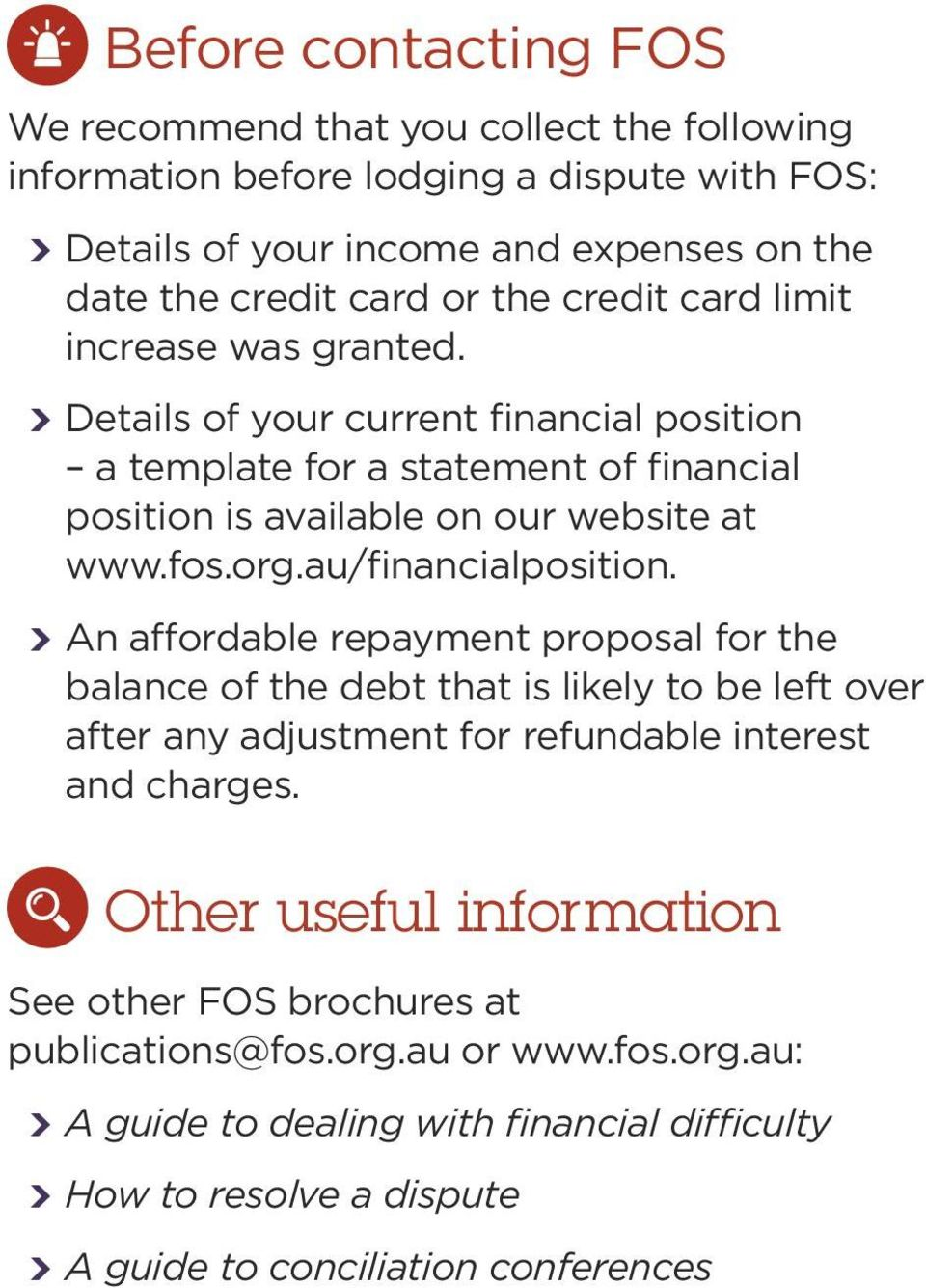 au/financialposition. An affordable repayment proposal for the balance of the debt that is likely to be left over after any adjustment for refundable interest and charges.