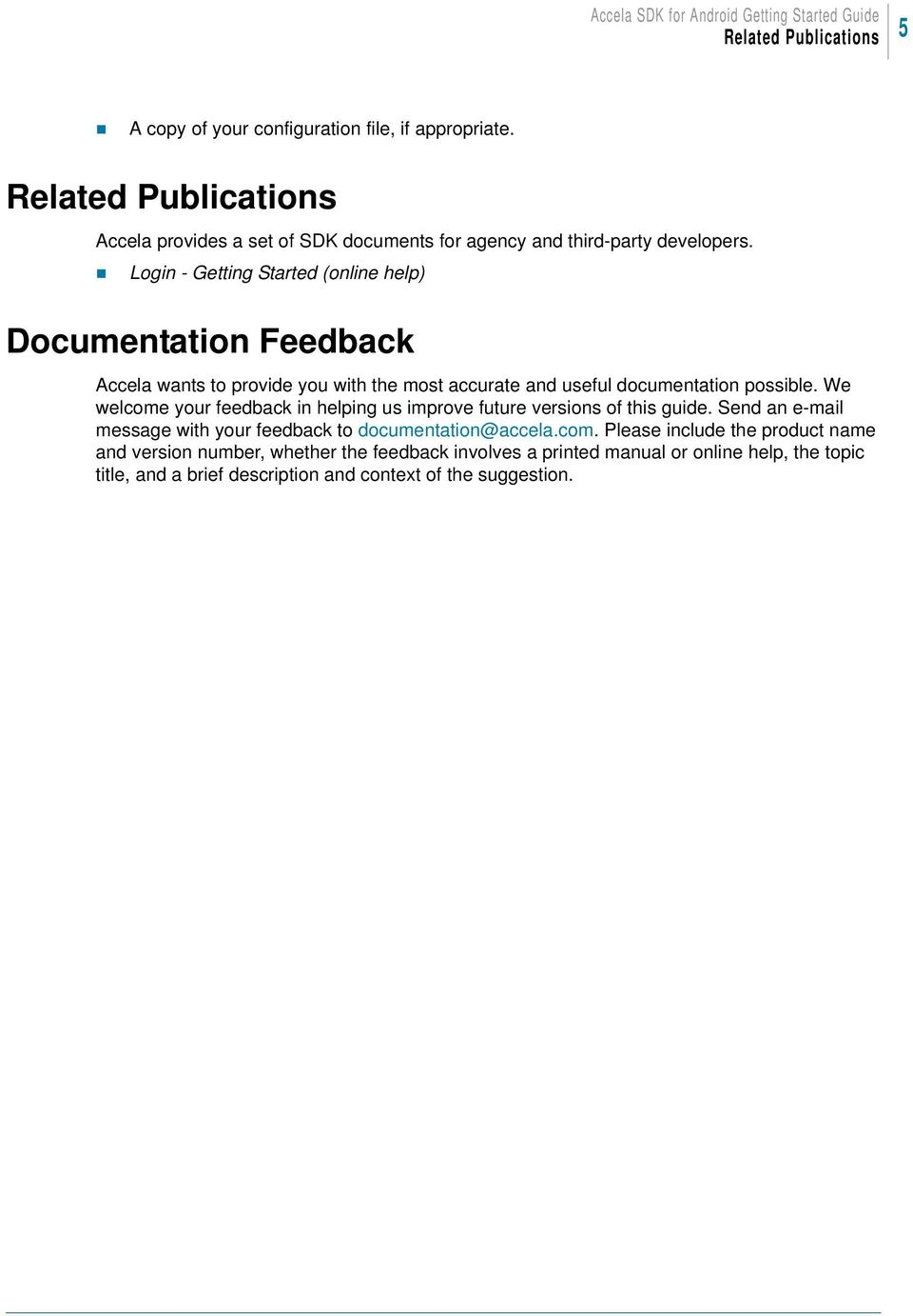 Login - Getting Started (online help) Documentation Feedback Accela wants to provide you with the most accurate and useful documentation possible.