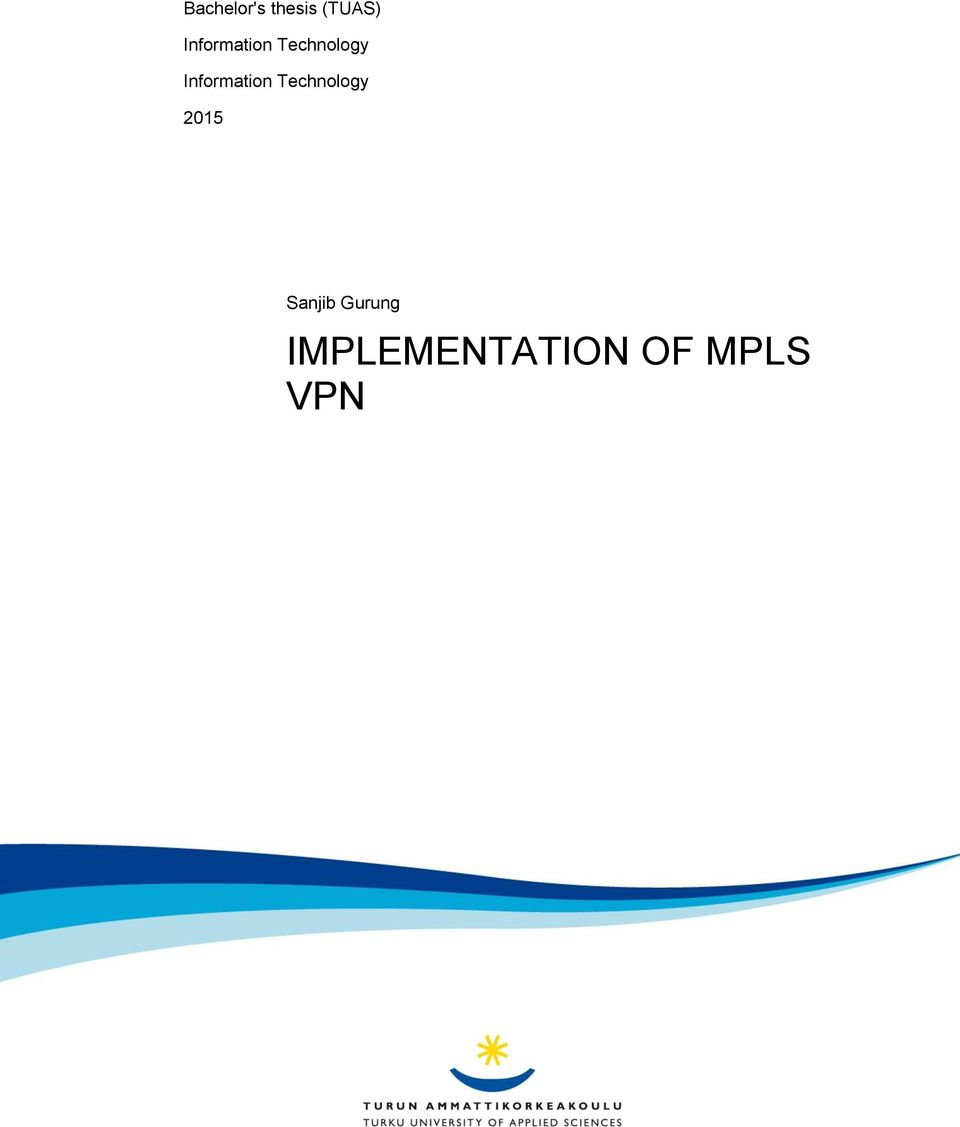 IMPLEMENTATION OF MPLS VPN Bachelor's thesis (TUAS)