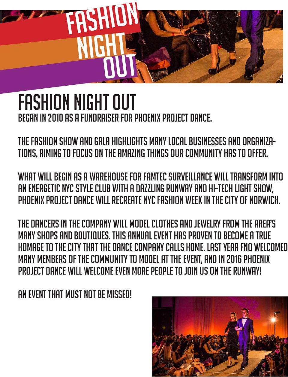 What will begin as a warehouse for Famtec Surveillance will transform into an energetic NYC style club With a dazzling runway and Hi-Tech light show, Phoenix Project Dance will recreate NYC Fashion