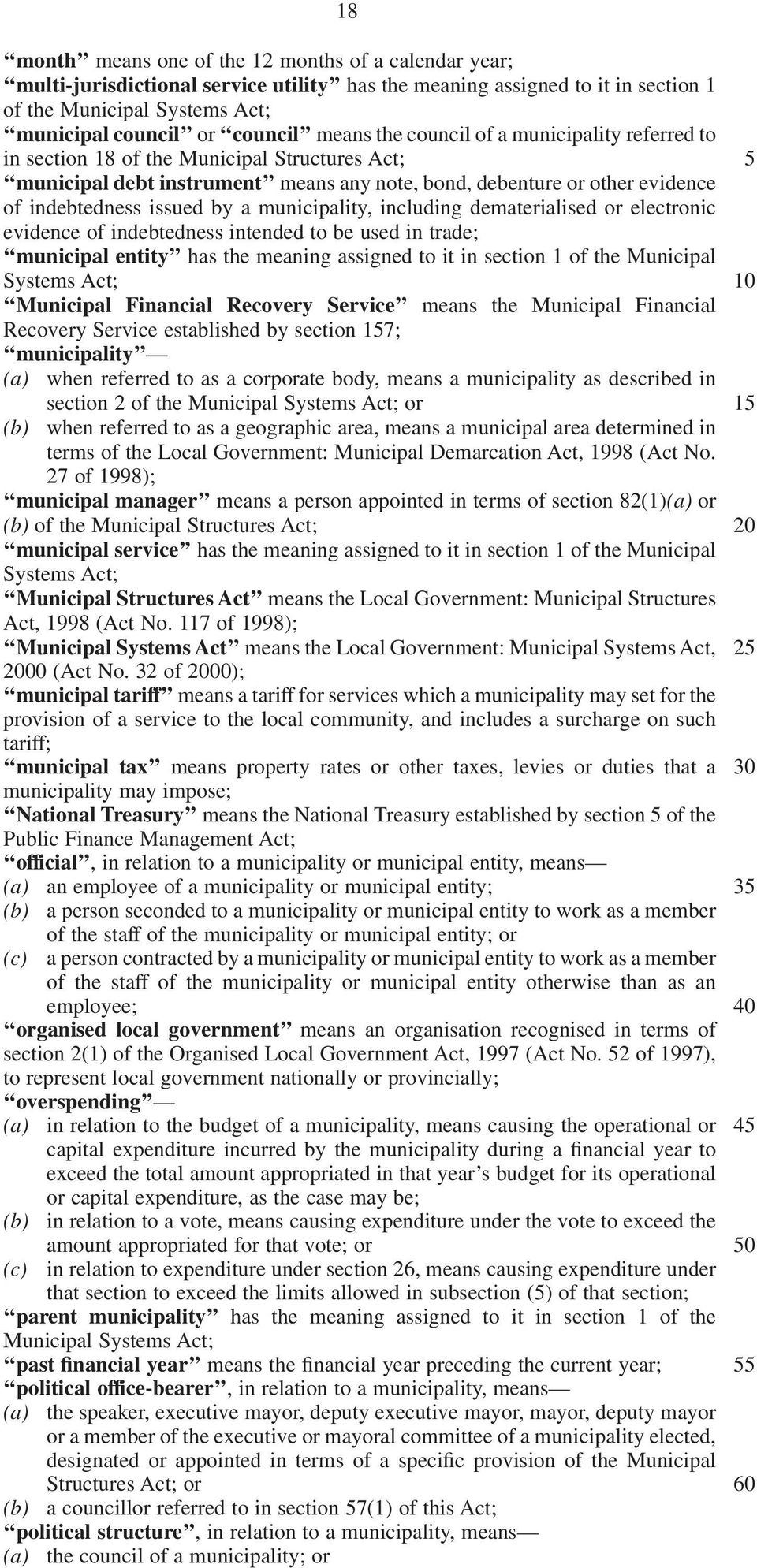 municipality, including dematerialised or electronic evidence of indebtedness intended to be used in trade; municipal entity has the meaning assigned to it in section 1 of the Municipal Systems Act;