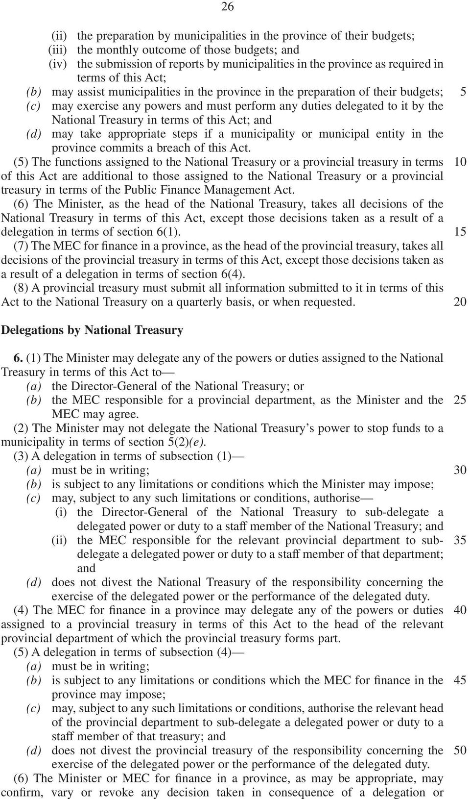 Treasury in terms of this Act; and (d) may take appropriate steps if a municipality or municipal entity in the province commits a breach of this Act.