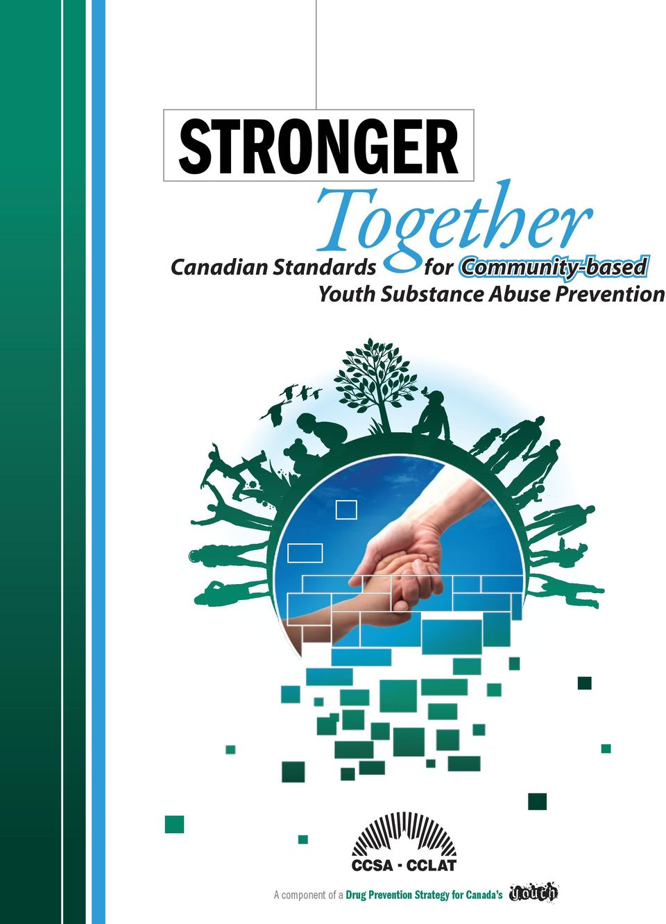 Stronger Together Canadian Standards For Youth Substance. Sap Bi Consultant Salary Virtual Phone Systems. How Many Types Of Hiv Are There. Electrician Brandon Fl Pest Control Runescape. Medical Assisting Degrees Pearl Izumi Outlets. University Of N Carolina Newtown Self Storage. Advanced Window Cleaning Storage In The Bronx. Center Point Family Dentistry. How To Obtain Phr Certification