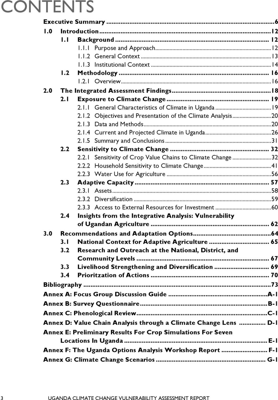 ..20 2.1.3 Data and Methods...20 2.1.4 Current and Projected Climate in Uganda...26 2.1.5 Summary and Conclusions...31 2.2 Sensitivity to Climate Change... 32 2.2.1 Sensitivity of Crop Value Chains to Climate Change.
