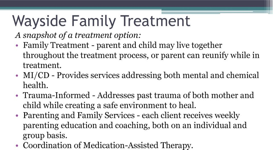 Trauma-Informed - Addresses past trauma of both mother and child while creating a safe environment to heal.