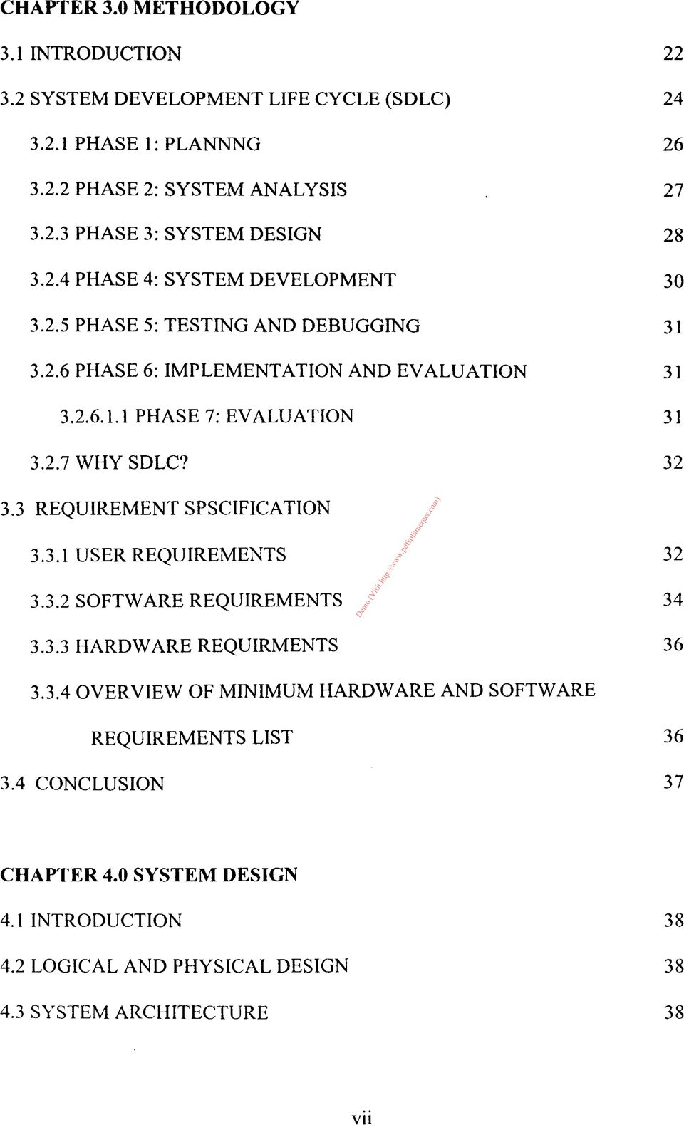 32 3.3 REQUIREMENT SPSCIFICATION 3.3.1 USER REQUIREMENTS 3.3.2 SOFTWARE REQUIREMENTS 32 34 3.3.3 HARDWARE REQUIRMENTS 36 3.3.4 OVERVIEW OF MINIMUM HARDWARE AND SOFTWARE REQUIREMENTS LIST 36 3.