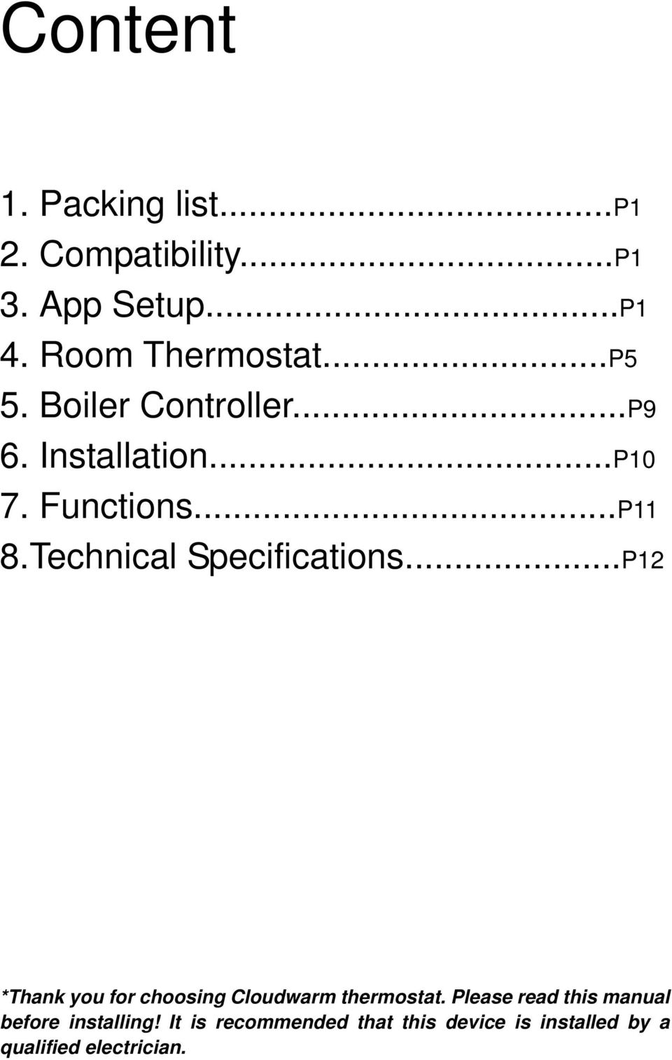 Technical Specifications...P12 *Thank you for choosing Cloudwarm thermostat.