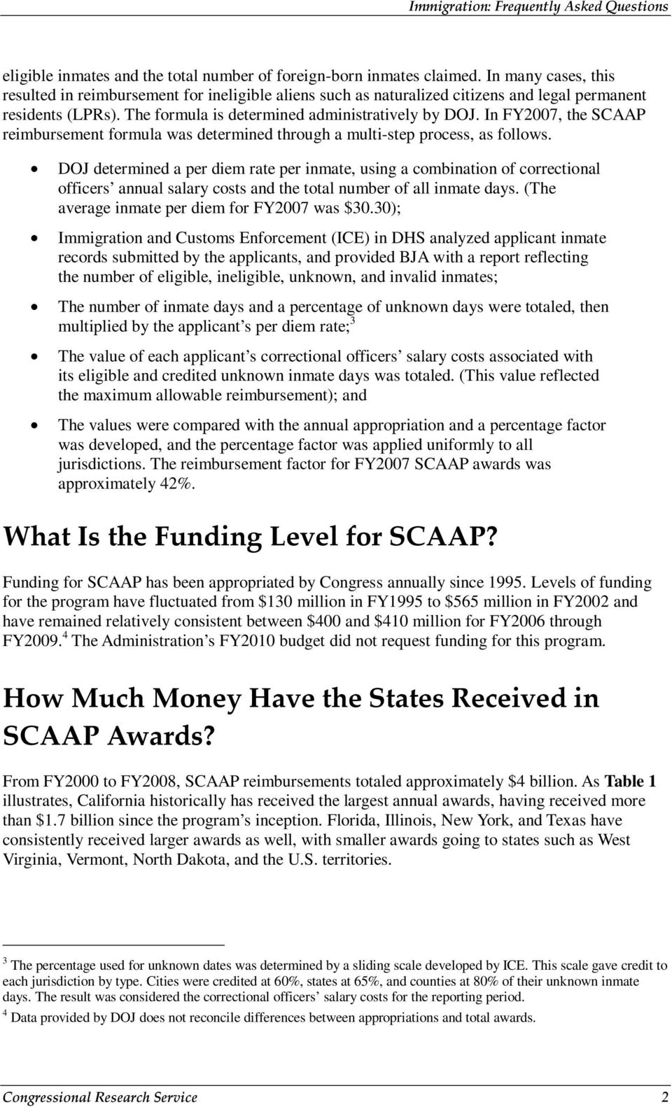 In FY2007, the SCAAP reimbursement formula was determined through a multi-step process, as follows.
