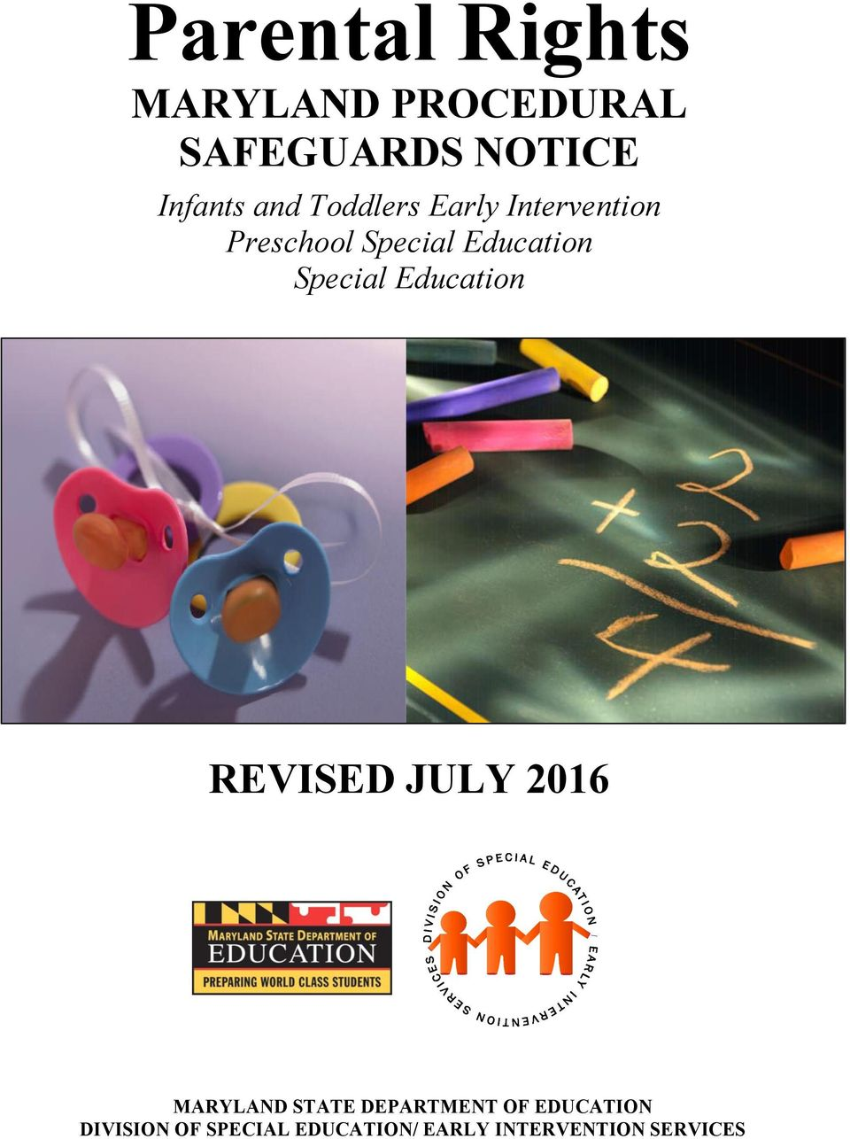 Special Education REVISED JULY 2016 MARYLAND STATE DEPARTMENT