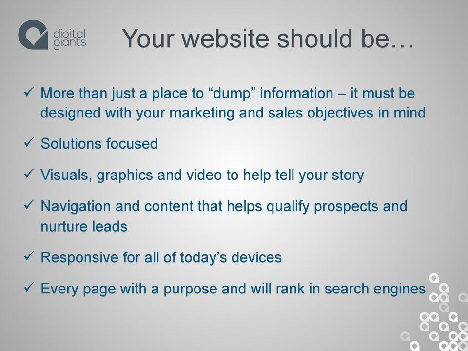 to help tell your story ü Navigation and content that helps qualify prospects and nurture leads