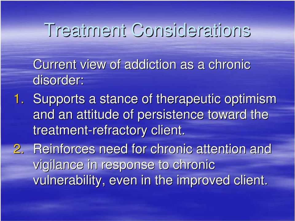 the treatment-refractory refractory client. 2.