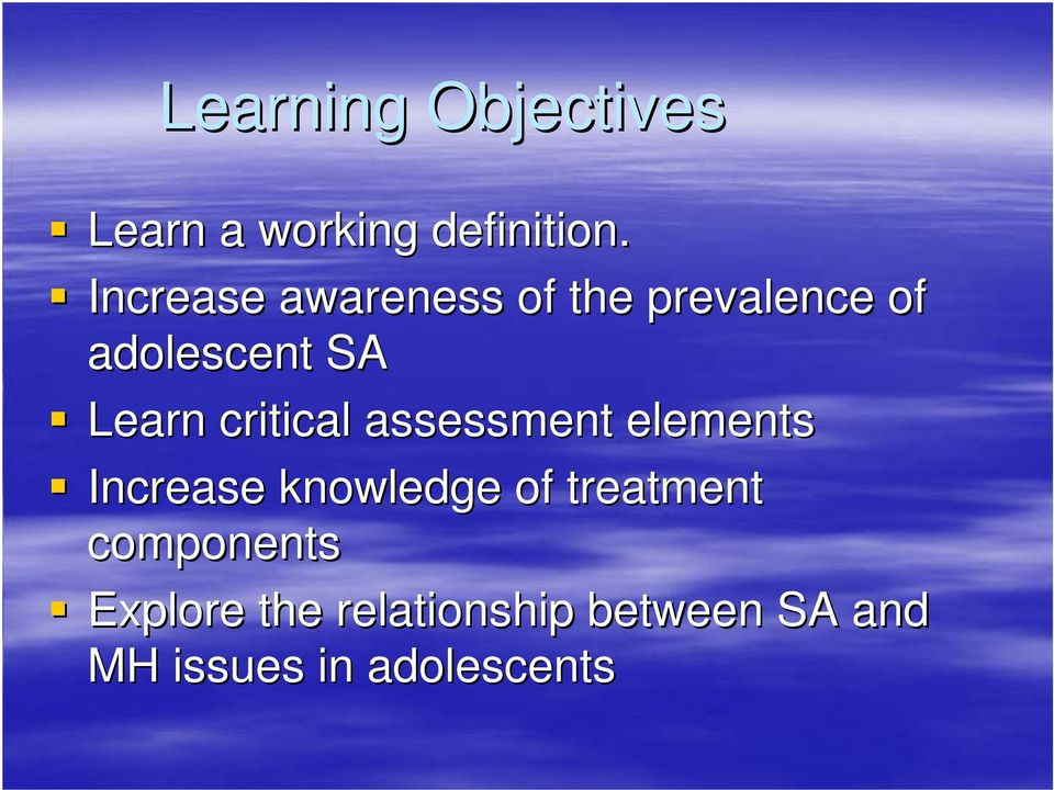 critical assessment elements Increase knowledge of treatment