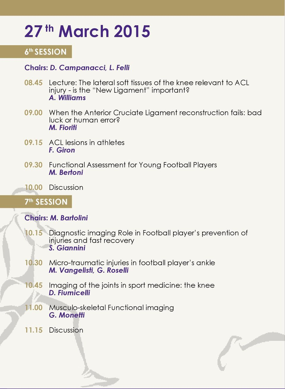 30 Functional Assessment for Young Football Players M. Bertoni 10.00 Discussion 7 th SESSION Chairs: M. Bartolini 10.