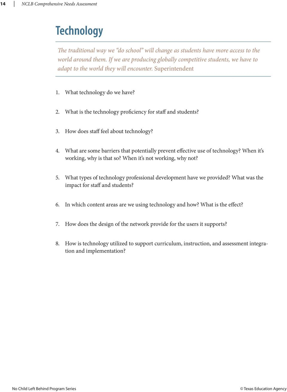 What is the technology proficiency for staff and students? 3. How does staff feel about technology? 4. What are some barriers that potentially prevent effective use of technology?