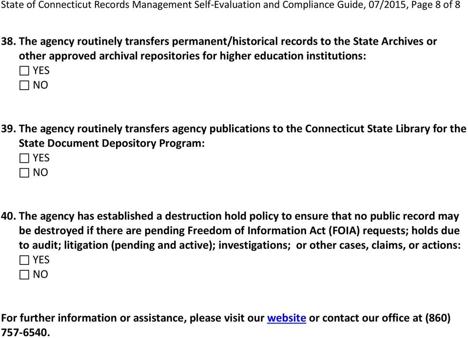 The agency routinely transfers agency publications to the Connecticut State Library for the State Document Depository Program: 40.