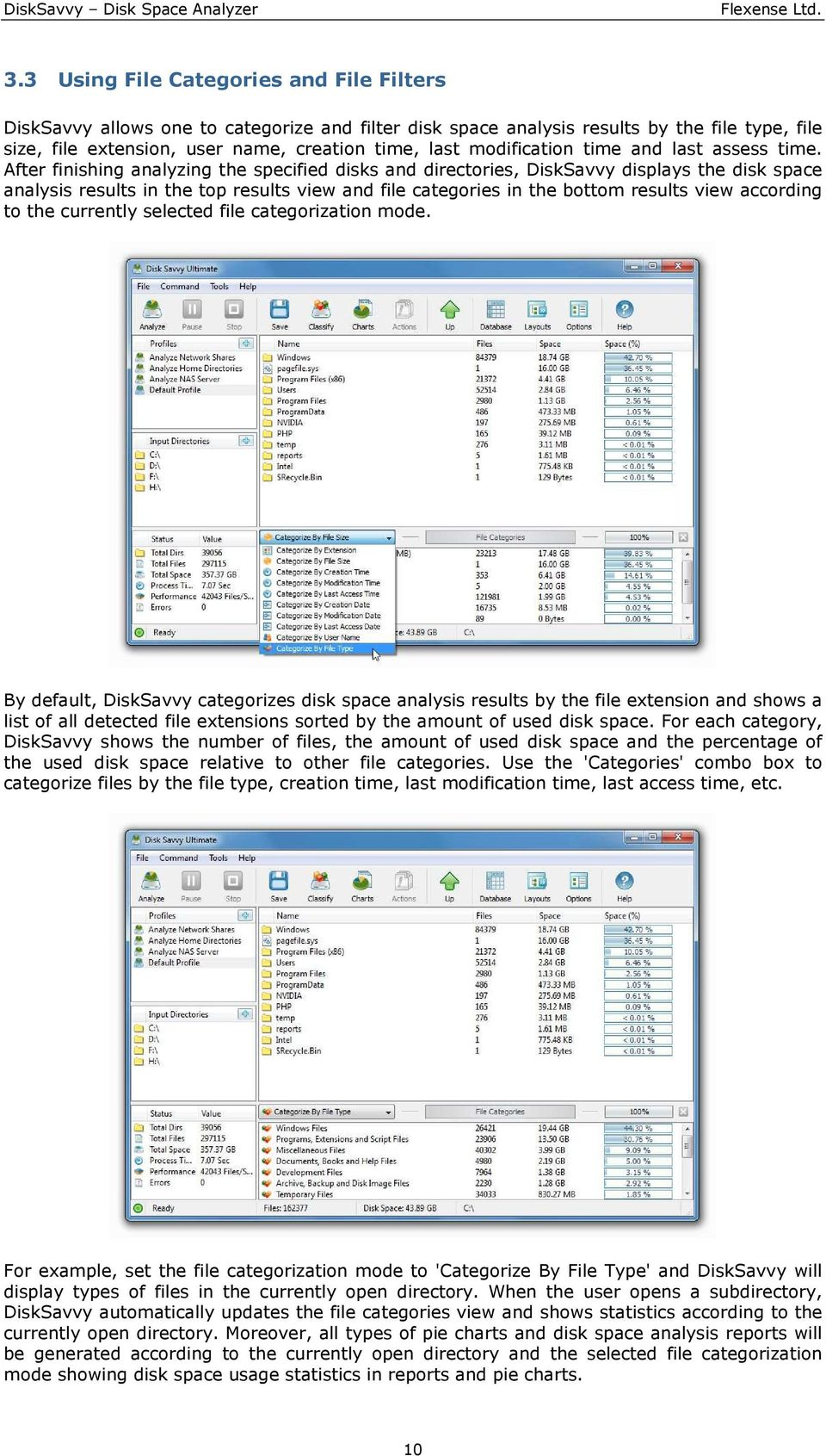 After finishing analyzing the specified disks and directories, DiskSavvy displays the disk space analysis results in the top results view and file categories in the bottom results view according to