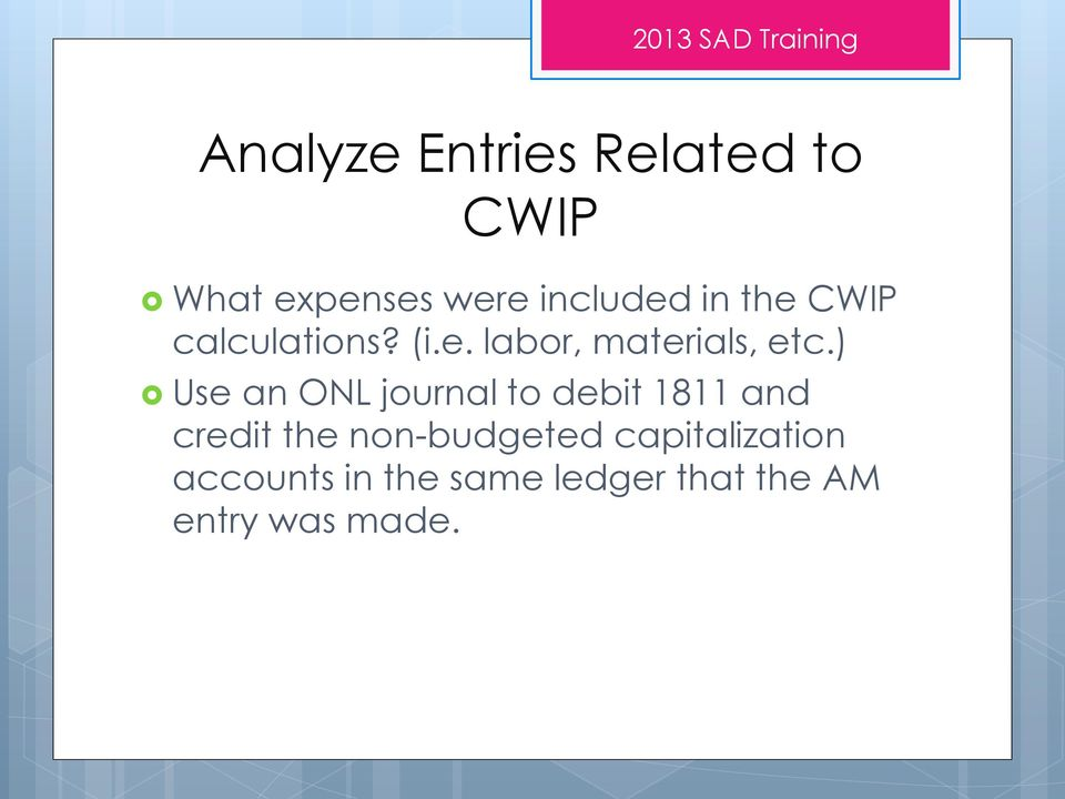 ) Use an ONL journal to debit 1811 and credit the