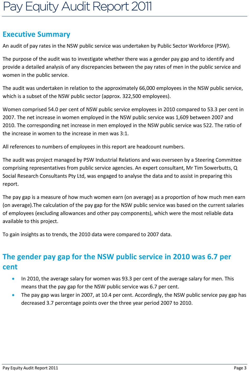 and women in the public service. The audit was undertaken in relation to the approximately 66,000 employees in the NSW public service, which is a subset of the NSW public sector (approx.