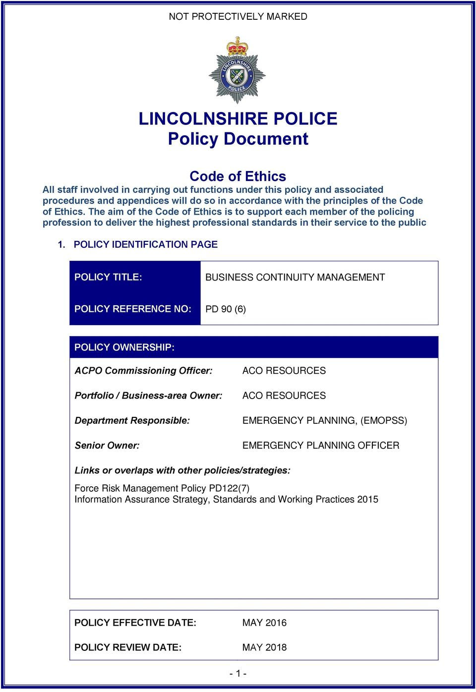 POLICY IDENTIFICATION PAGE POLICY TITLE: BUSINESS CONTINUITY MANAGEMENT POLICY REFERENCE NO: PD 90 (6) POLICY OWNERSHIP: ACPO Commissioning Officer: Portfolio / Business-area Owner: Department