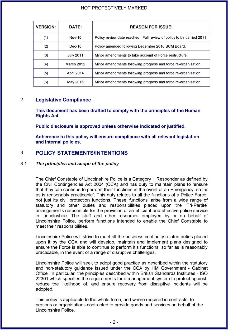 (5) April 2014 Minor amendments following progress and force re-organisation. (6) May 2016 Minor amendments following progress and force re-organisation. 2. Legislative Compliance This document has been drafted to comply with the principles of the Human Rights Act.