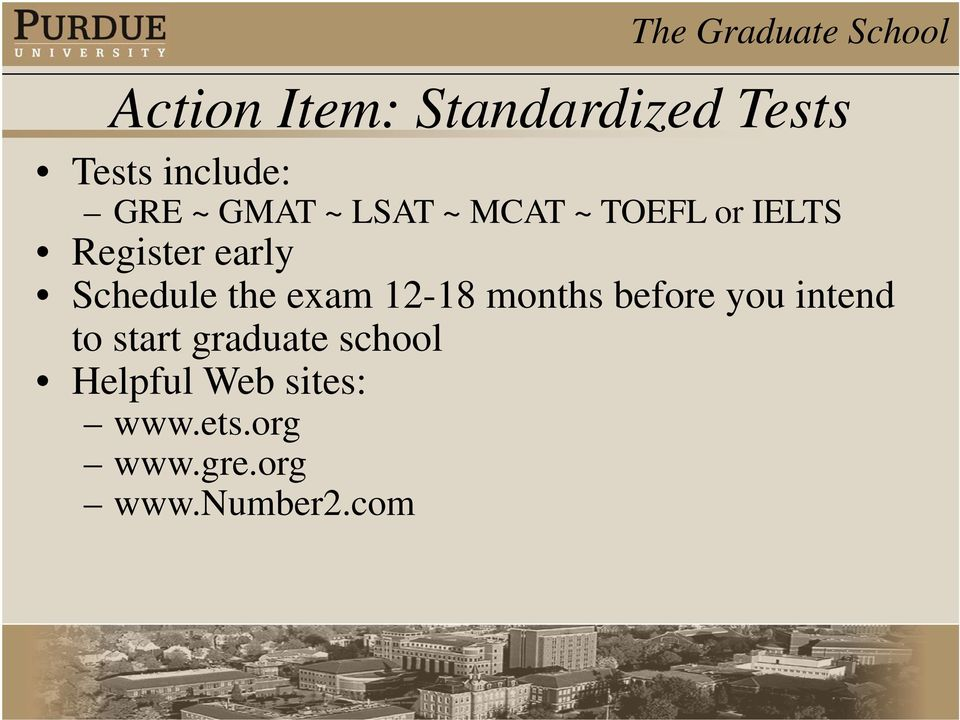 exam 12-18 months before you intend to start graduate