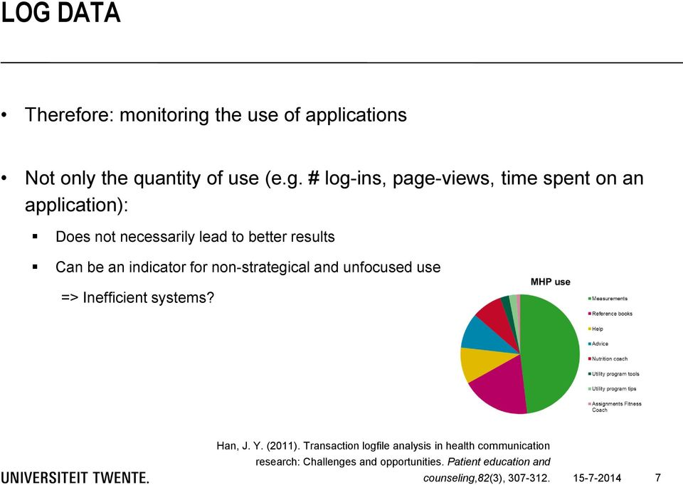 # log-ins, page-views, time spent on an application): Does not necessarily lead to better results Can be an