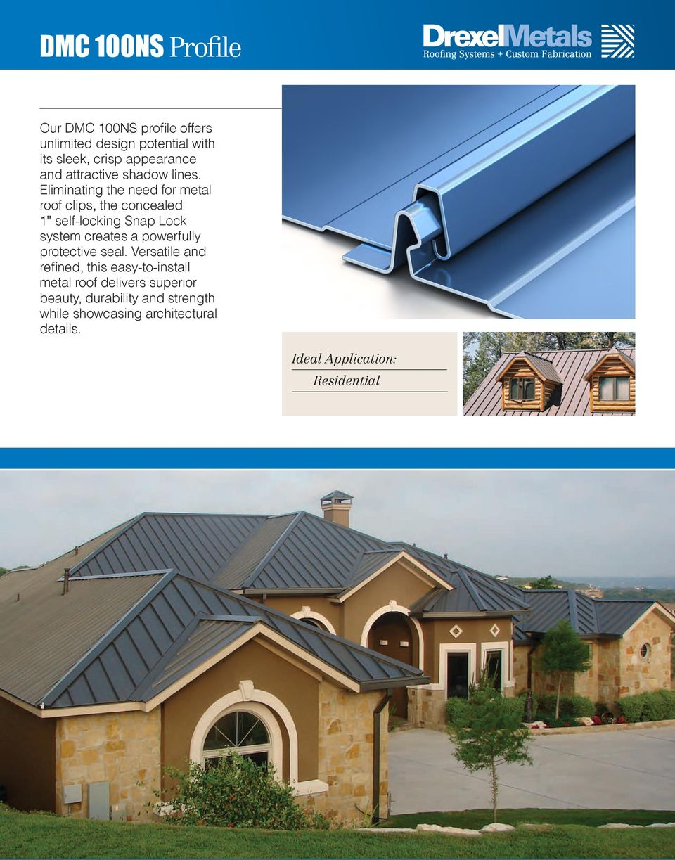 "Eliminating the need for metal roof clips, the concealed 1"" self-locking Snap Lock system creates a"