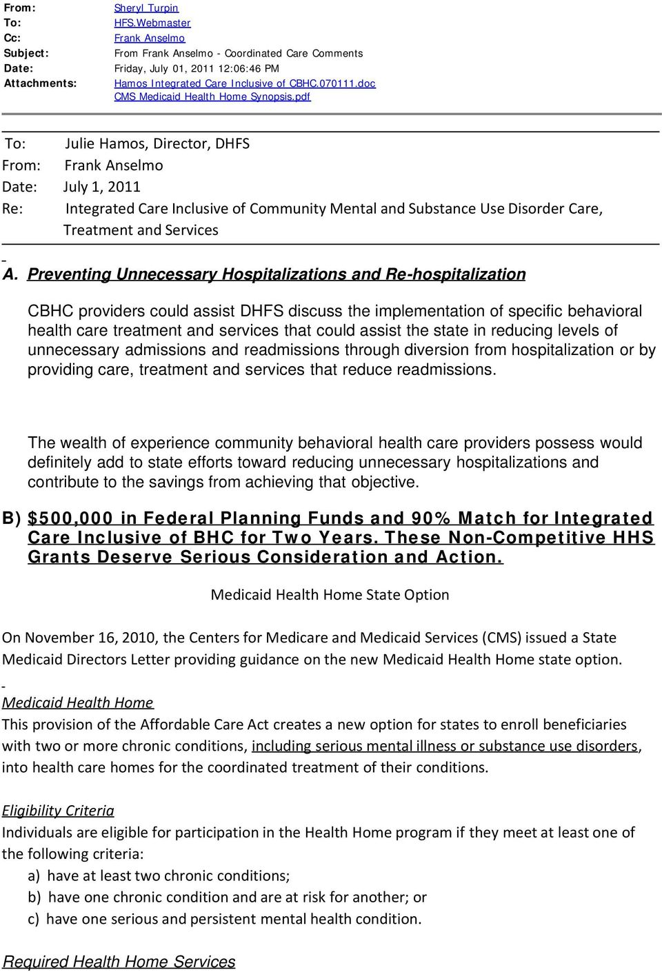 pdf To: Julie Hamos, Director, DHFS From: Frank Anselmo Date: July 1, 2011 Re: Integrated Care Inclusive of Community Mental and Substance Use Disorder Care, Treatment and Services A.