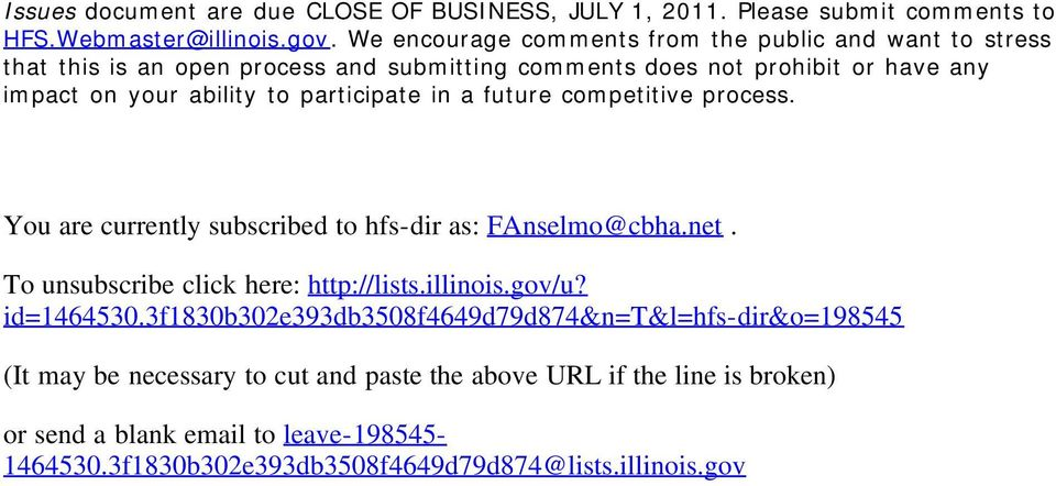 participate in a future competitive process. You are currently subscribed to hfs-dir as: FAnselmo@cbha.net. To unsubscribe click here: http://lists.illinois.gov/u?