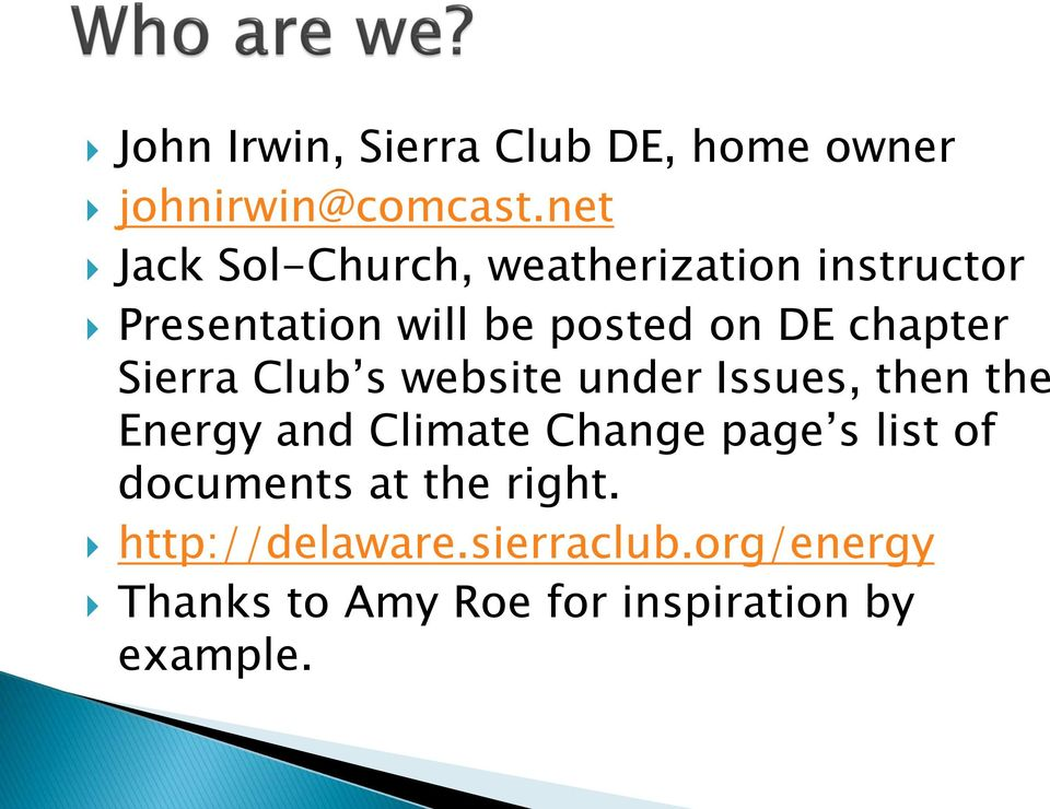 chapter Sierra Club s website under Issues, then the Energy and Climate Change page
