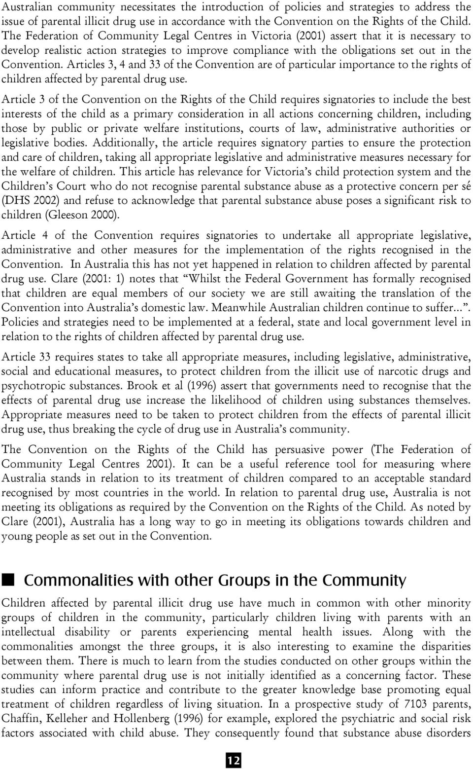 an introduction to the issue of the childhood psychological disorders associated with drug use It provides advice on taking instructions and questioning clients, and reviews the legal implications of gambling, parental drug use, mental health issues, family violence, child abuse, and parental alienation syndrome.