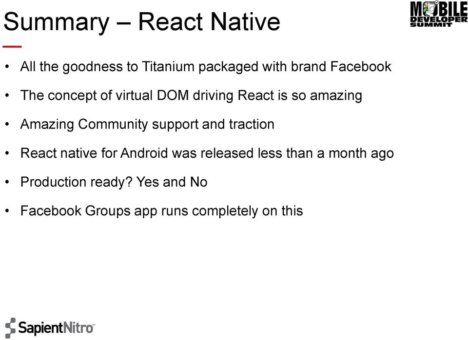 Community support and traction React native for Android was released less