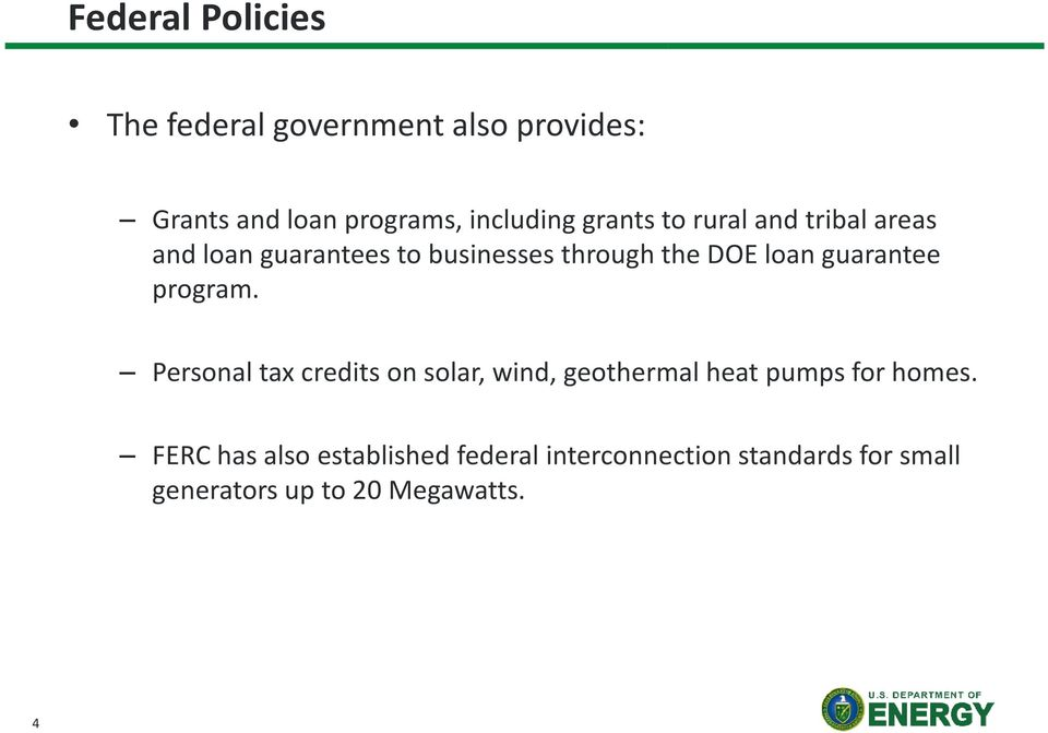 guarantee program. Personal tax credits on solar, wind, geothermal heat pumps for homes.
