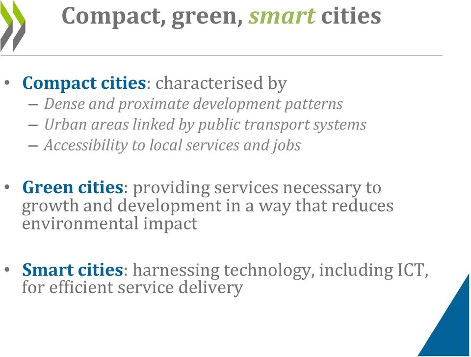 Green cities: providing services necessary to growth and development in a way that reduces