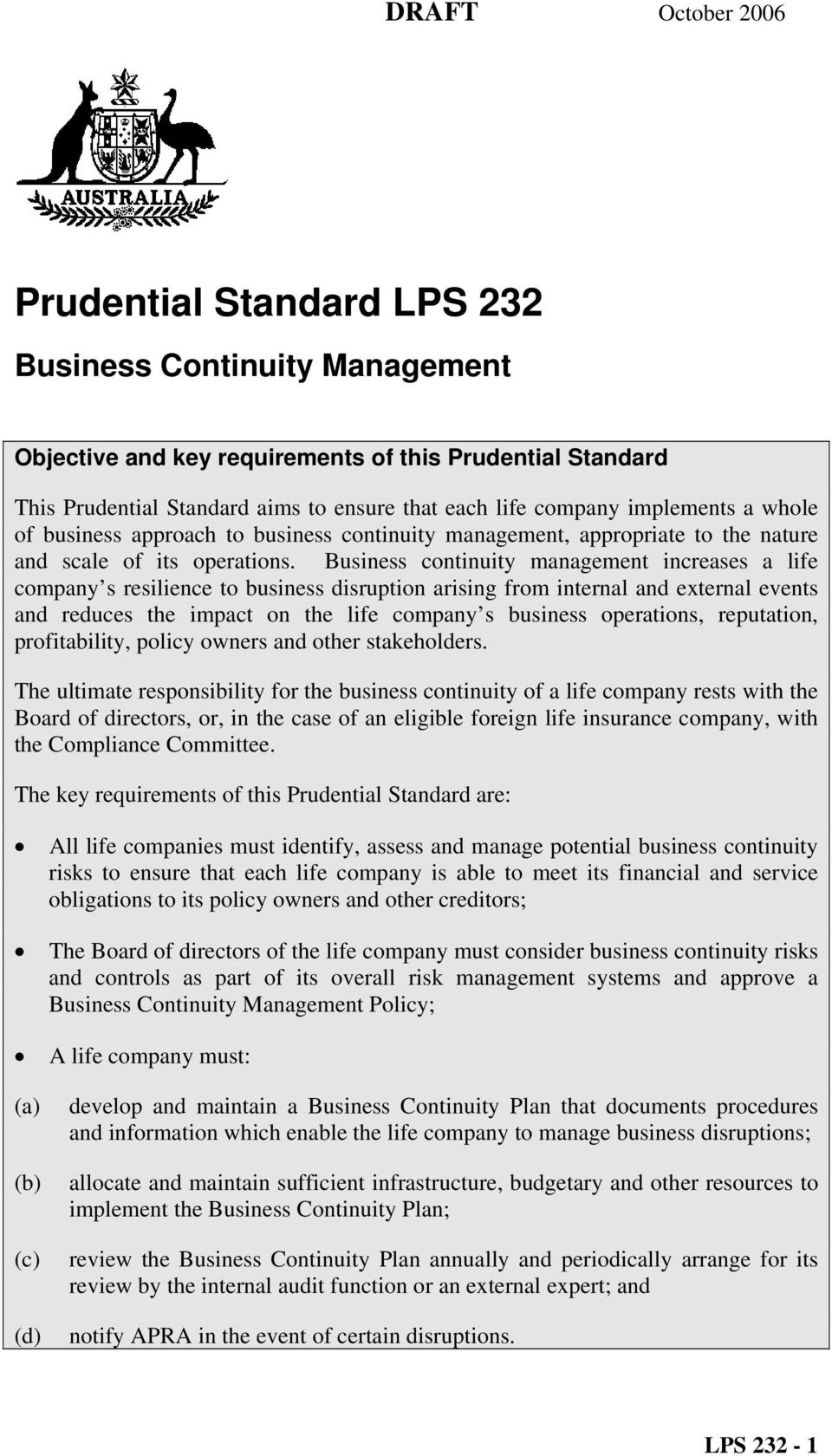 Business continuity management increases a life company s resilience to business disruption arising from internal and external events and reduces the impact on the life company s business operations,