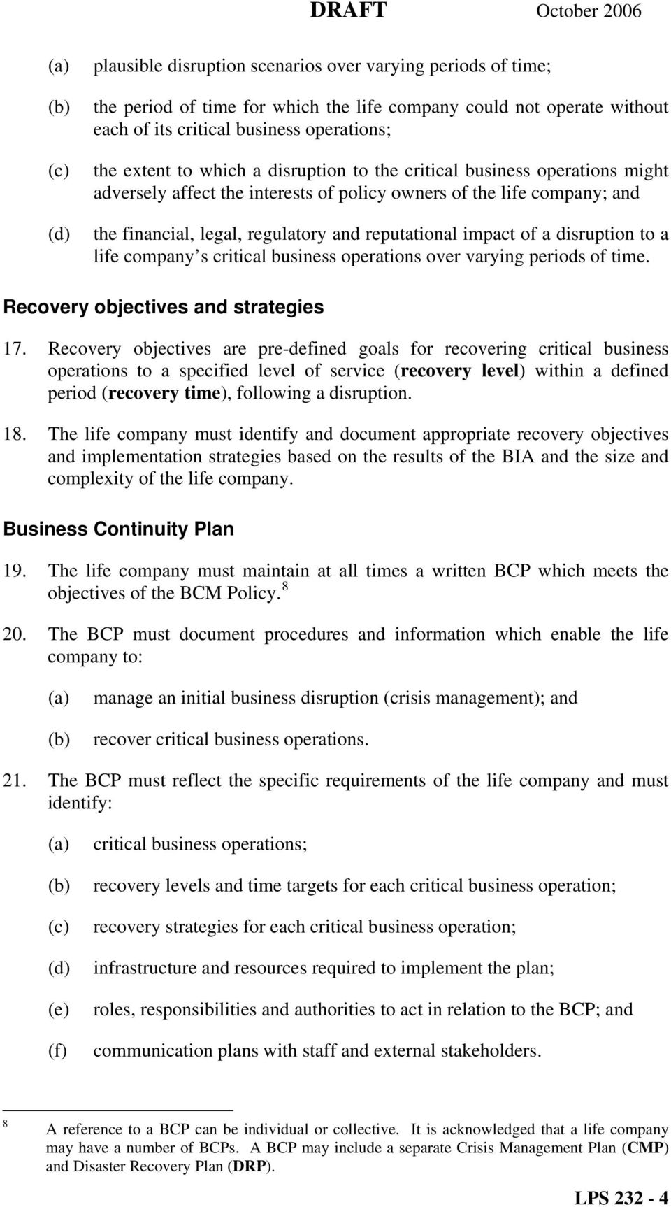 to a life company s critical business operations over varying periods of time. Recovery objectives and strategies 17.