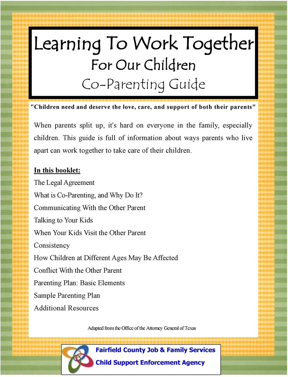 In this booklet: The Legal Agreement What is Co-Parenting, and Why Do It?