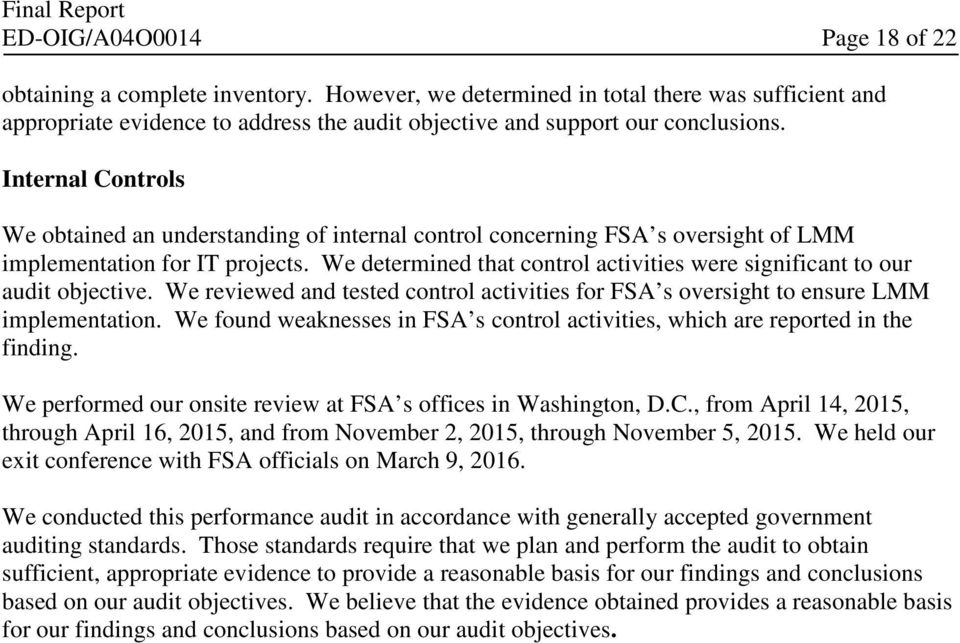 We determined that control activities were significant to our audit objective. We reviewed and tested control activities for FSA s oversight to ensure LMM implementation.