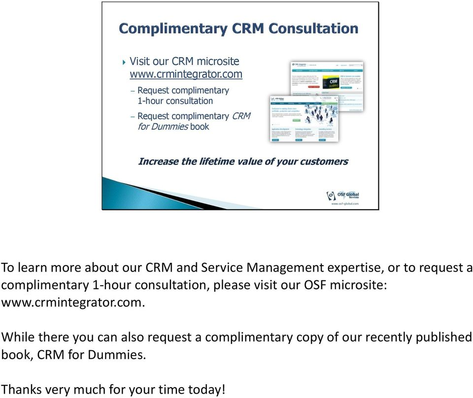of your customers To learn more about our CRM and Service expertise, or to request a complimentary 1-hour