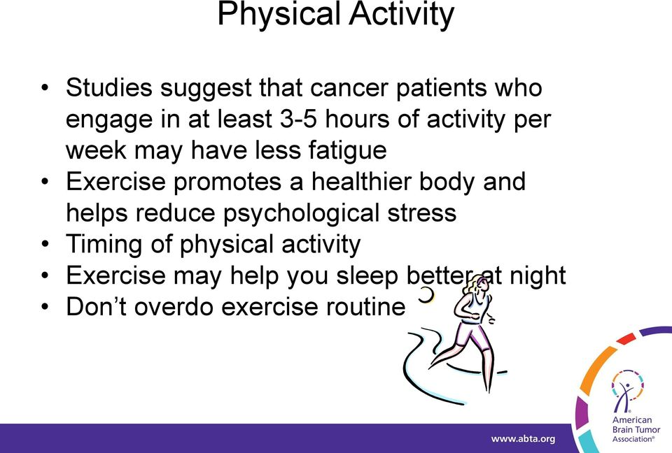 a healthier body and helps reduce psychological stress Timing of physical