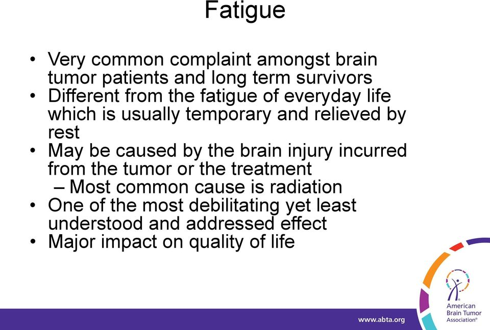 by the brain injury incurred from the tumor or the treatment Most common cause is radiation One