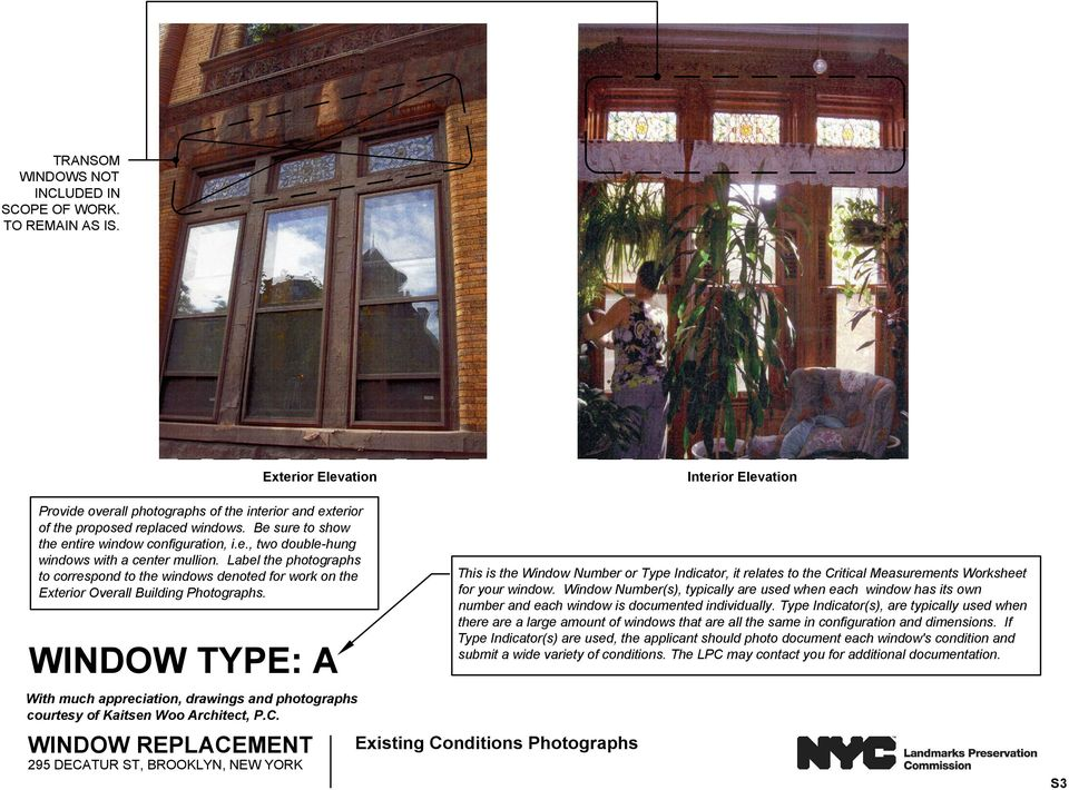 Label the photographs to correspond to the windows denoted for work on the Exterior Overall Building Photographs.