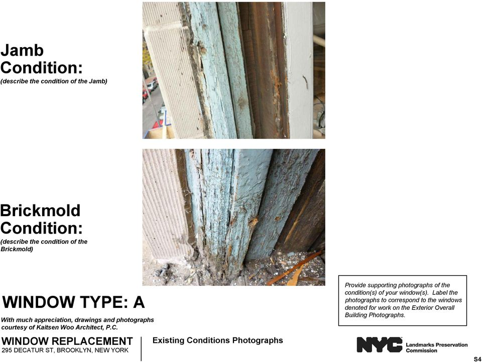 WINDOW REPLACEMENT 295 DECATUR ST, BROOKLYN, NEW YORK Existing Conditions Photographs Provide supporting photographs of