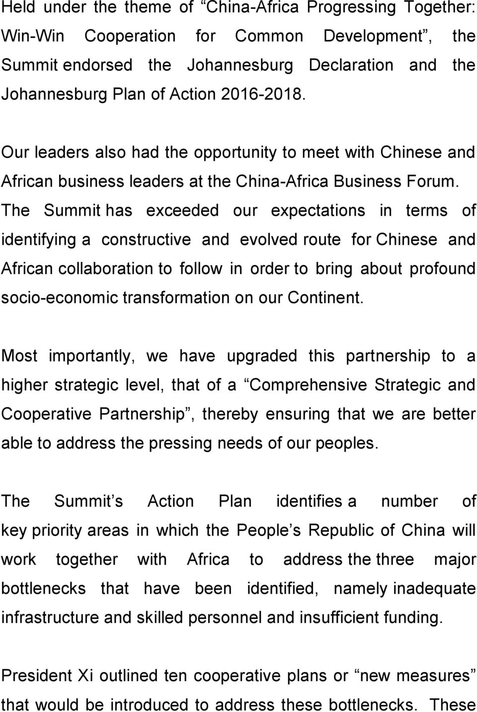 The Summit has exceeded our expectations in terms of identifying a constructive and evolved route for Chinese and African collaboration to follow in order to bring about profound socio-economic