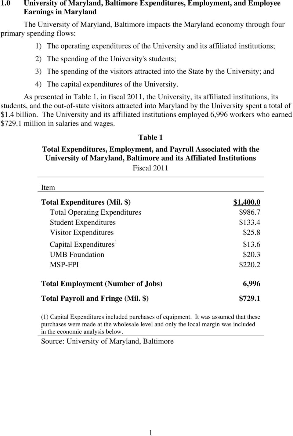 University; and 4) The capital expenditures of the University.